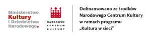 Informacja o finansowaniu Muzeum Skarbów. Po lewej stronie znajdują się logo Ministerstwa Kultury i Dziedzictwa Narodowego oraz Narodowego Centrum Kultury. Po prawej stronie napis Dofinansowano ze środków Narodowego Centrum Kultury w ramach programu Kultura w sieci.